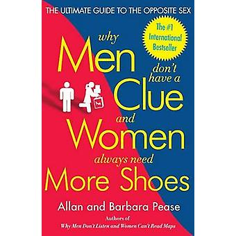 Why Men Don't Have a Clue and Women Always Need More Shoes - The Ultim