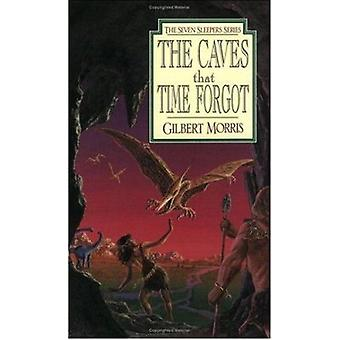 The Caves That Time Forgot by Gilbert Morris - 9780802436849 Book