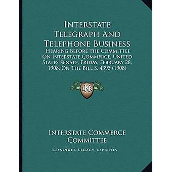 Interstate Telegraph and Telephone Business - Hearing Before the Commi