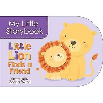 My Little Storybook - Little Lion Finds a Friend by Sarah Ward - 97814