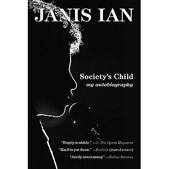 Society's Child - My Autobiography by Janis Ian - 9781585427499 Book