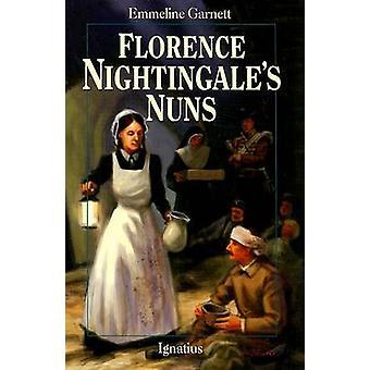 Florence Nightingale's Nuns by Emmeline Garnett - Anne Marie Jauss -