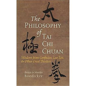 The Philosophy of Tai Chi Chuan - Wisdom from Confucius - Lao Tzu and