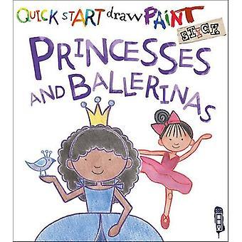 Quick Start - Princesses & Ballerinas - 9781912006182 Book