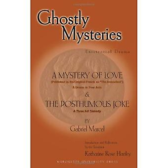 Ghostly Mysteries: A Mystery Of Love And The Posthumous Joke