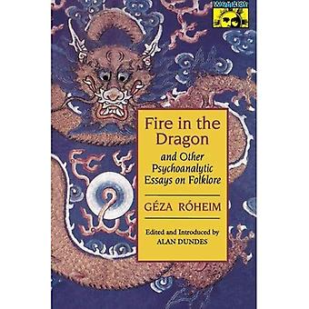 Fire in the Dragon and Other Psychoanalytic Essays on Folklore (Mythos)