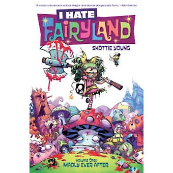 I Hate Fairyland Volume 1: Madly Ever After (Paperback) by Young Skottie