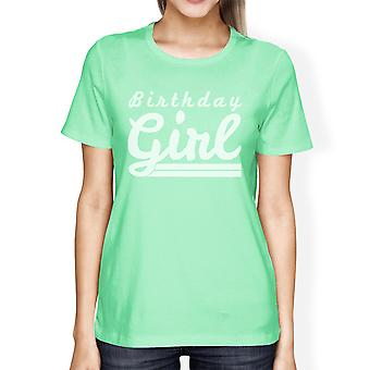 Birthday Girl T-Shirt Womens Mint Graphic Tee Funny Gift For Friend