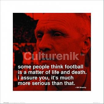 Bill Shankly Quote - Some People Think Football Poster Poster Print