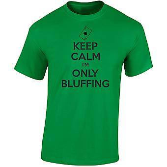 Keep Calm I'm Only Bluffing Poker Cards Mens T-Shirt 10 Colours (S-3XL) by swagwear