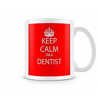 Bleib 'ruhig Im ein Zahnarzt-Becher Printed Printed Tasse