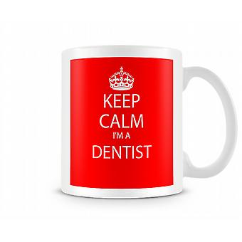 Keep Calm Im A Dentist Printed Mug Printed Mug