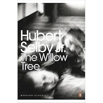 The Willow Tree by Hubert Selby