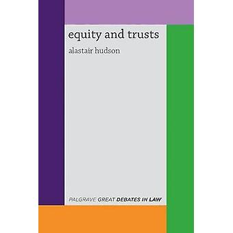 Great Debates in Equity and Trusts by Hudson & Alastair