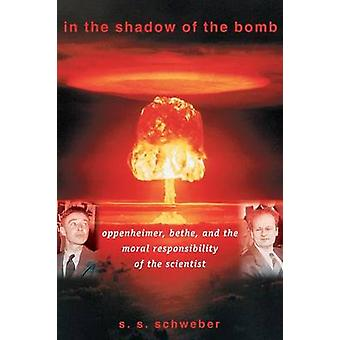 In the Shadow of the Bomb - Oppenheimer - Bethe - and the Moral Respon