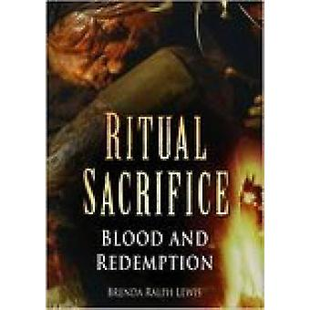 Ritual Sacrifice - Blood and Vengeance (New edition) by Brenda Ralph L