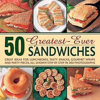 50 Greatest-ever Sandwiches - Great Ideas for Lunchboxes - Tasty Snack
