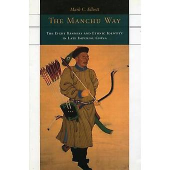 The Manchu Way - The Eight Banners and Ethnic Identity in Late Imperia