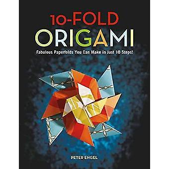 10 fois origami - Paperfolds fabuleux, vous pouvez faire en seulement 10 étapes! b
