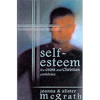 Selvfølelse-kors og kristne selvtillit av Joanna McGrath - A