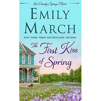 The First Kiss of Spring by Emily March - 9781250131706 Book