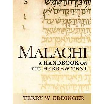 Malachi - A Handbook on the Hebrew Text by Terry W. Eddinger - 9781602