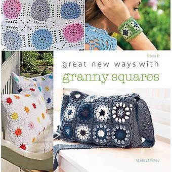 Great New Ways with Granny Squares by P. Rosa - 9781782211495 Book
