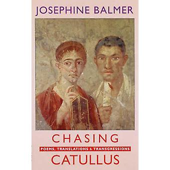 Chasing Catulle - poésies - traductions & Transgressions par Josephine
