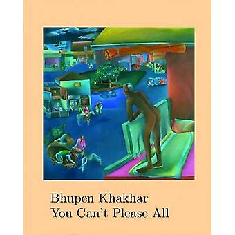 Bhupen Khakhar You Can't Please All by Chris Dercon - 9781849763707 B