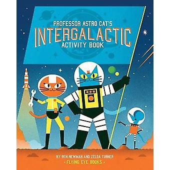 Professor Astro Cat's Intergalactic Activity Book by Zelda Turner - B