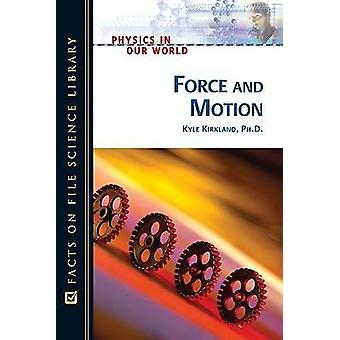 Force and Motion by Kyle Kirkland - 9780816061112 Book