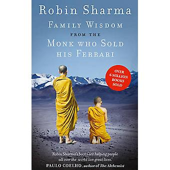 Family Wisdom from the Monk Who Sold His Ferrari by Robin Sharma - 97