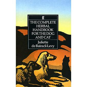 The Complete Herbal Handbook for the Dog and Cat (Main) by Juliette d