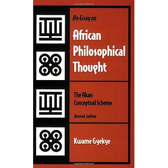 An Essay on African Philosophical Thought - The Akan Conceptual Scheme