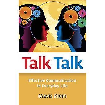 Talk Talk - effektiv kommunikation i vardagen av Mavis Klein-