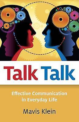 Talk Talk - Effective Communication in Everyday Life by Mavis Klein -