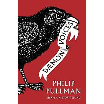 Daemon Voices - Essays on Storytelling by Philip Pullman - 97819102009
