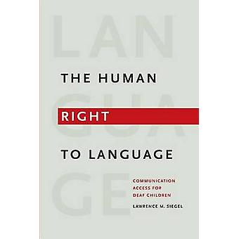 The Human Right to Language - Communication Access for Deaf Children b