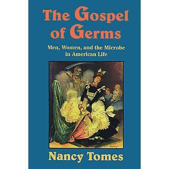 O Evangelho de germes - homens - mulheres e o micróbio na vida americana por