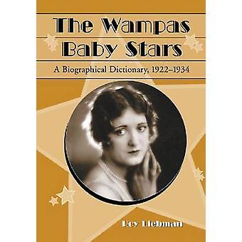 Wampas Baby gwiazdy - słownik biograficzny - 1922-1934 przez Roy L