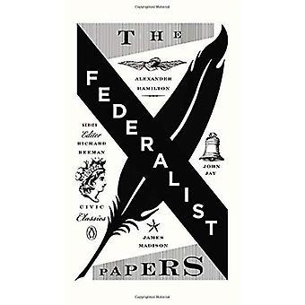 The Federalist Papers: Alexander Hamilton, James Madison, and John Jay (Penguin Civic Classics)