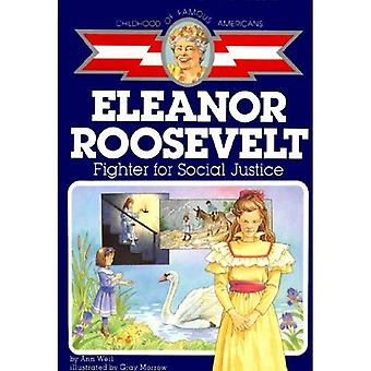 Eleanor Roosevelt: Fighter for Social Justice (The Childhood of famous Americans series)