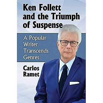Ken Follett and the Triumph of Suspense: A Popular Writer Transcends Genres