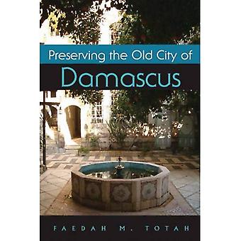 Preserving the Old City of Damascus (Contemporary Issues in the Middle East)