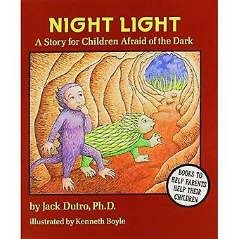 Night Light: A Story for Children Afraid of the Dark