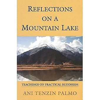 Reflections on a Mountain Lake: Teachings on Practical Buddhism