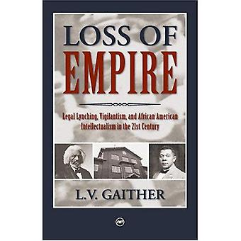 Loss of Empire: Legal Lynching, Vigilantism and African American Intellectualism in the 21st Century [Illustrated]