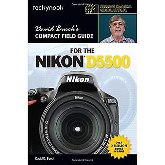 David Busch's Compact Field Guide for the Nikon D5500 (David Buschs Compact Field Gde)