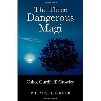 The Three Dangerous Magi: Osho, Gurdjieff, Crowley