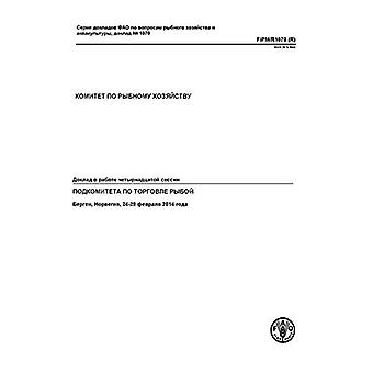 Report of the Fourteenth Session of the Sub-Committee on Fish Trade (Russian): Bergen, Norway 24-28 February (...